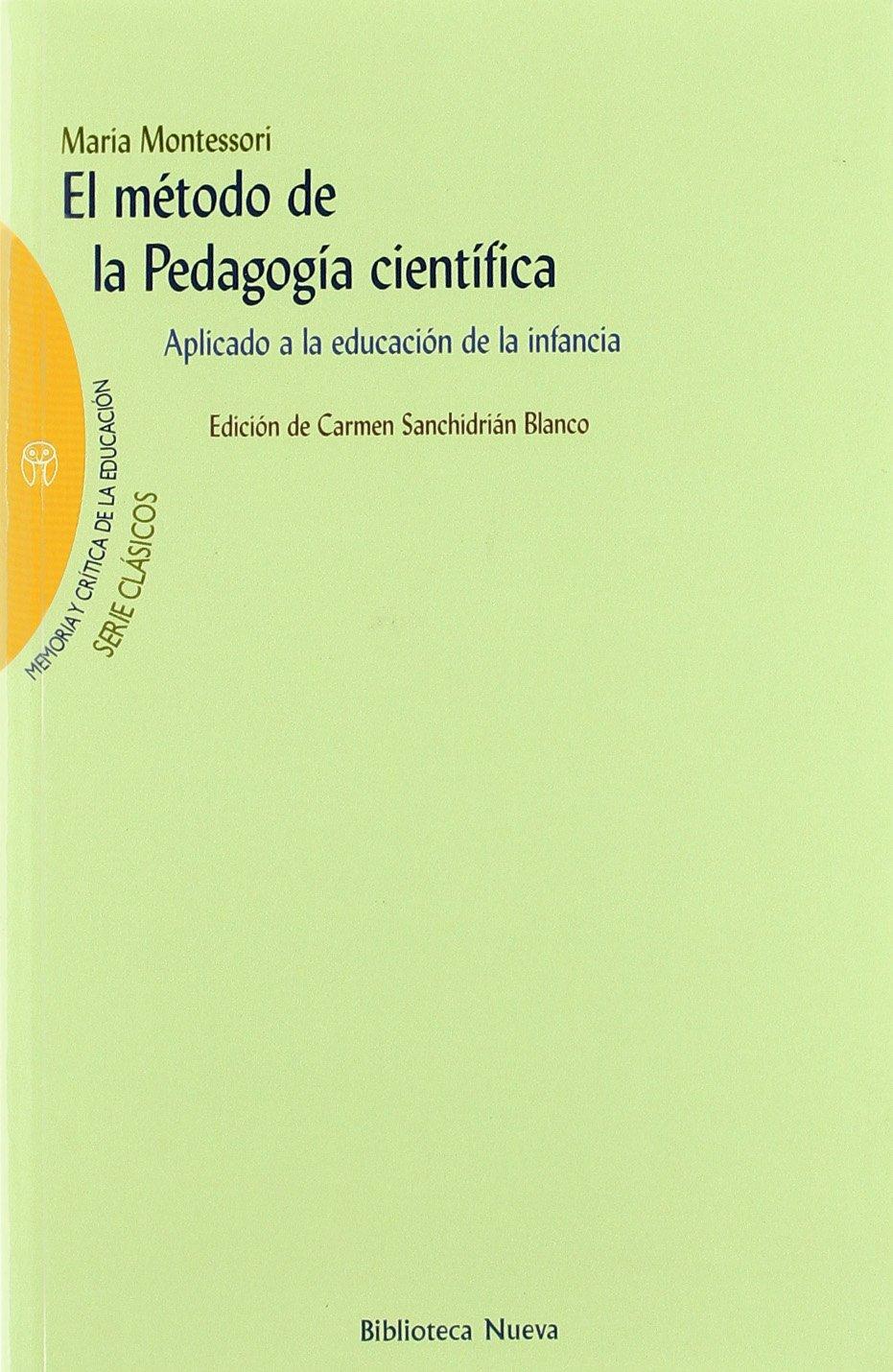 El método de la pedagogía científica de la Dra. Maria Montessori.